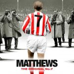 Promotional poster from the new Sir Stanley Matthews' biopic - MATTHEWS: The Original No. 7